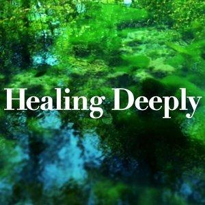 Healing Deeply・・・深い癒しの音楽