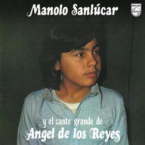 Manolo Sanlúcar Y El Cante De Ángel De Los Reyes - Reedición 2012