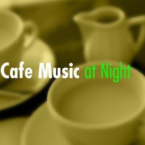 夜聴くカフェ・ミュージック・・・Cafe Music at Night