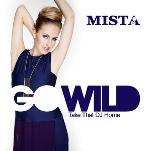 Go Wild - Take That DJ Home