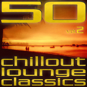50 Chillout Lounge Classics - Vol. 2