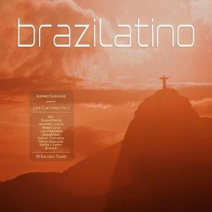 Brazilatino - Latin Club Lounge - Vol.1