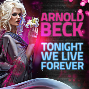 Tonight We Live Forever