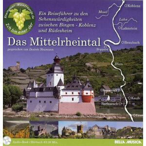 Das Mittelrheintal - Ein Reiseführer