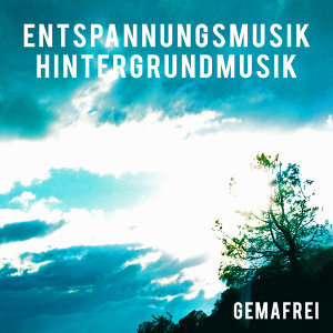 Entspannungsmusik - Hintergrundmusik - gemafrei