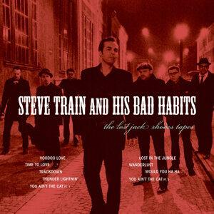 Steve Train and His Bad Habits