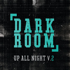 Up All Night Vol. 2 - Dark Room