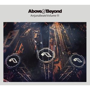 Above & Beyond - ANJUNABEATS VOLUME 11 (超越自我三人組 - 超越自我精選混音11)