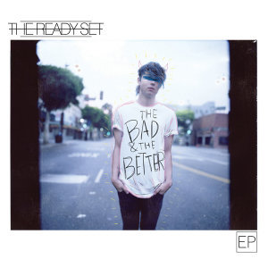 The Bad & The Better - EP