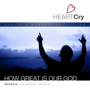 HeartCry Vol. 2: How Great Is Our God
