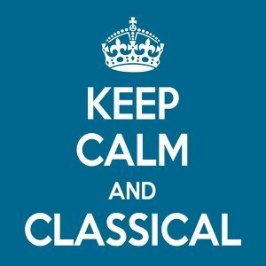 Keep Calm and Classical