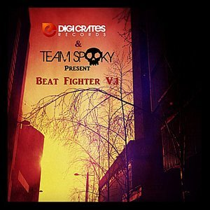 Digi Crates & Team Spooky present: Beat Fighter Volume 1