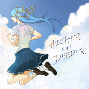 HIGHER and DEEPER