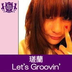 Let's Groovin'(HIGHSCHOOLSINGER.JP)