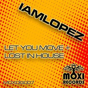 Let You Move / Lost In House