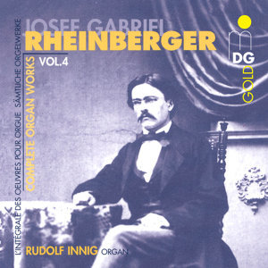 Rheinberger: Complete Organ Works Vol. 4