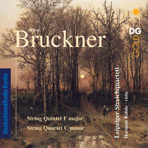 Bruckner: String Quintet in F Major & String Quartet in C Minor