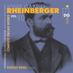 Rheinberger: Complete Organ Works Vol. 10