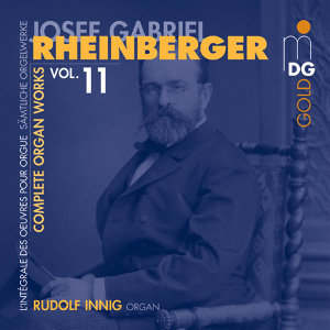 Rheinberger: Complete Organ Works Vol. 11