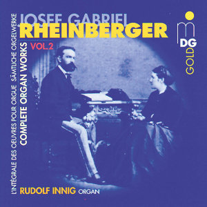 Rheinberger: Complete Organ Works Vol. 2