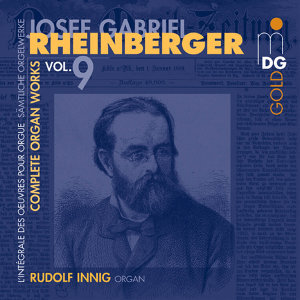 Rheinberger: Complete Organ Works Vol. 9