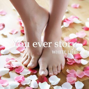 You ever story