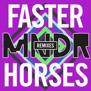 Faster Horses [Remixes]