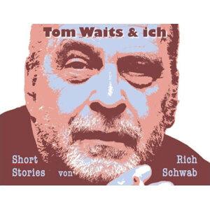 Tom Waits & ich