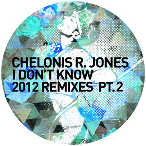 I Don't Know [2012 Remixes Pt. 2]