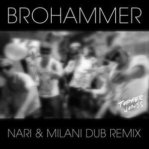 Brohammer [Nari & Milani Dub Remix]