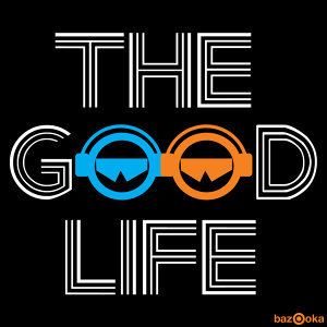 The Good Life [feat. Zavaro]