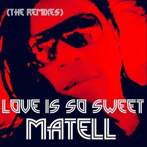 Love Is so Sweet (The Remixes)