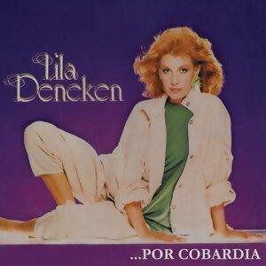 Lila Deneken......Por Cobardía