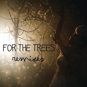 For The Trees (Remixes)