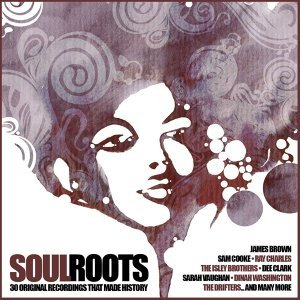 Soul Roots - 30 Original Recordings That Made History