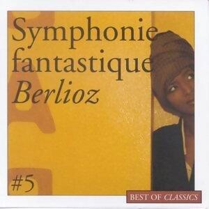 """Symphonie fantastique Op. 14 """"Episode de la Vie d'un Artiste"""""""