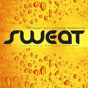 Tommy Boy Fitness Presents Sweat [Continuous DJ Mix by Cajjmere Wray]