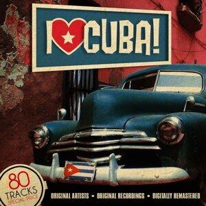 I Love Cuba! - 80 Tracks - Original Artists - Original Recordings - Digitally Remastered