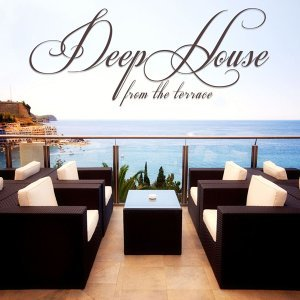 Deep House from the Terrace