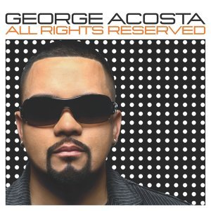 All Rights Reserved - Continuous DJ Mix By George Acosta