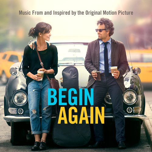 Begin Again (曼哈頓戀習曲電影原聲帶) - Music From And Inspired By The Original Motion Picture