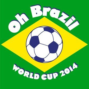 Oh Brazil - World Cup 2014 (Radio Edit)