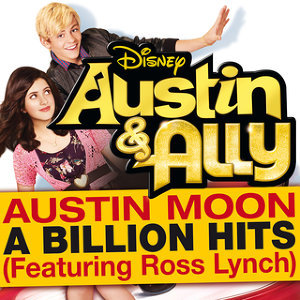 "A Billion Hits (From ""Austin & Ally"") [feat. Ross Lynch]"