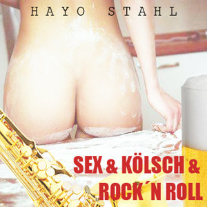 Sex & Kölsch & Rock'n Roll