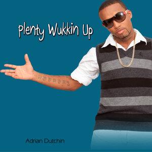 Plenty Wukkin Up