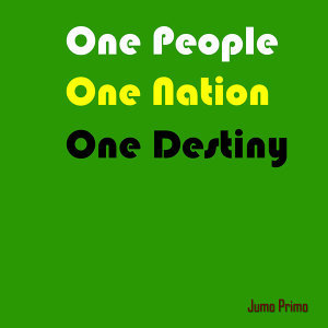 One People One Nation One Destiny