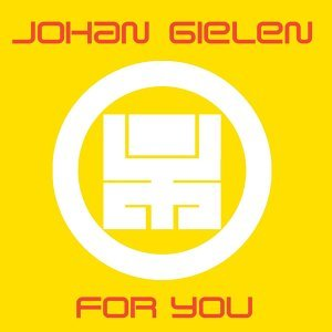 For You - Continuous DJ Mix By Johan Gielen
