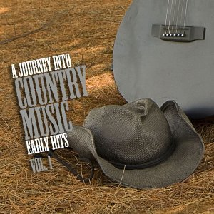 A Journey into Country Music Early Hits - Vol. 1