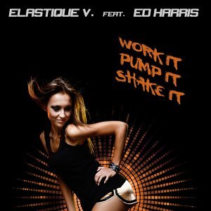 Work It, Pump It, Shake It [feat. Ed Harris]