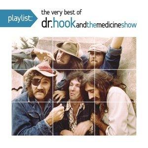 Playlist: The Very Best Of Dr. Hook And The Medicine Show